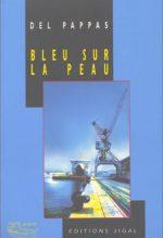 """Couverture du livre """"Bleu sur la peau"""" de Del Pappas"""