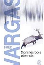 Dans les bois éternels, Fred Vargas