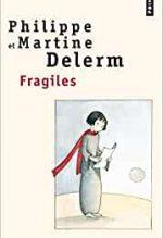 Fragiles, Philippe & Martine Delerm