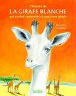 L'Histoire de la girafe blanche qui voulait ressembler à une vraie girafe