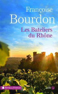 """Couverture du livre """"Les bateliers du Rhône"""" de Françoise Bourdon"""