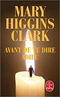 """Couverture du livre """"Avant de te dire adieu"""" de Mary Giggins Clark"""