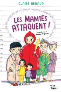 """Couverture du livre """"Les mamies attaquent"""" de Claire Renaud"""
