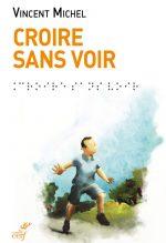 """Couverture du livre """"Croire sans voir"""" de Vincent Michel"""