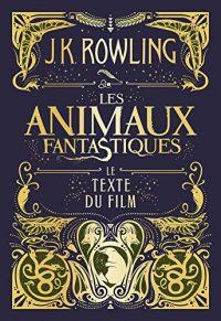 """Couverture lu livre """"Les animaux fantastiques"""" de J.K Rowling"""