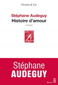 """Illustration du livre """"Histoire d'amour"""" de Stéphane Audeguy"""