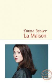 """Couverture du livre """"La maison"""" d'Emma Becker"""