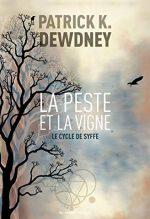 """Couverture du livre """"La peste et la vigne"""" de Patrick K. Dewdney"""