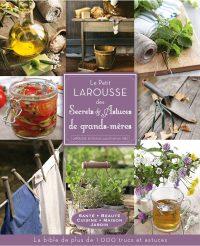"""Couverture du livre """"Le petit Larousse secrets et astuces de grands-mères"""""""