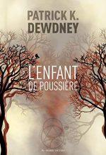 Couverture du livre L'enfant de poussière de Patrick K. Dewdney