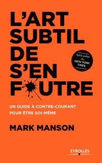 Couverture du livre L'art subtil de s'en foutre de Mark Manson