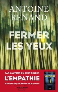"""Couverture du livre """"Fermer les yeux"""" d'Antoine Renand"""