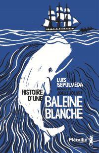 """Couverture du livre """"Histoire d'une baleine blanche"""" de Luis Sepúlveda"""