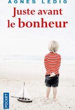 """Couverture du livre """"Juste avant le bonheur"""" d'Agnès Ledig"""