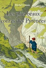"""Couverture du livre """"Les plus beaux contes des Pyrénées"""" de Michel Cosem"""