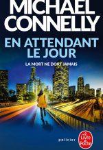 """Couverture du livre """"En attendant le jour"""" de Michael Connelly"""