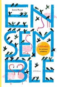 """Couverture du livre """"Ensemble : les animauix solidaires"""" de Joanna Rzezak"""