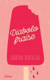 """Couverture du livre """"Diabolo fraise"""" de Sabrina Bensalah"""