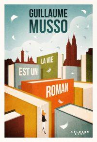 """Couverture du livre """"La vie est un roman"""" de Guillaume Musso"""