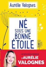 """Couverture du livre """"Né sous une bonne étoile"""" d'Aurélie Valognes"""