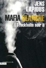 Couverture du livre Mafia Blanche, Stockholm noir II