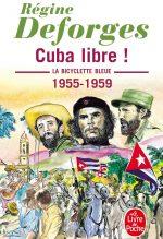 Couverture du livre Cuba libre, La bicyclette bleue de Régine Deforges