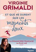 Et que ne durent que les moments doux, Virginie Grimaldi