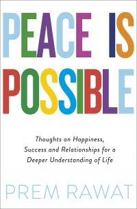 """Couverture du livre """"Peace is possible"""" de Prem Rawat"""