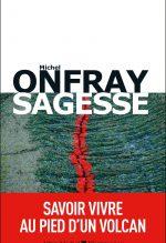 """Couverture du livre """"Sagesse"""" de Michel Onfray"""