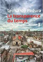 La transparence du temps, Leonardo Padura