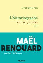 """Couverture du livre """"L'historiographe du royaume"""" de Maël Renouard"""