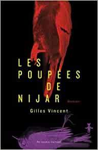 Les poupées de Nijar, Gilles Vincent