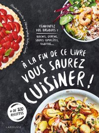 A la fin de ce livre vous saurez cuisiner