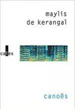 Canoës, Maylis de Kerangal