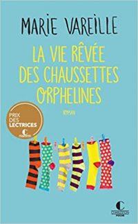 La vie rêvée des chaussettes orphelines, Marie Vareille