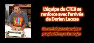 Portrait de Dorian Lacaze, nouvel adaptateur-transcripteur dans l'équipe du CTEB.